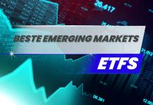 Beste Emerging Markets ETFs